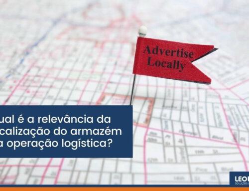 Qual é a relevância da localização do armazém na operação logística?